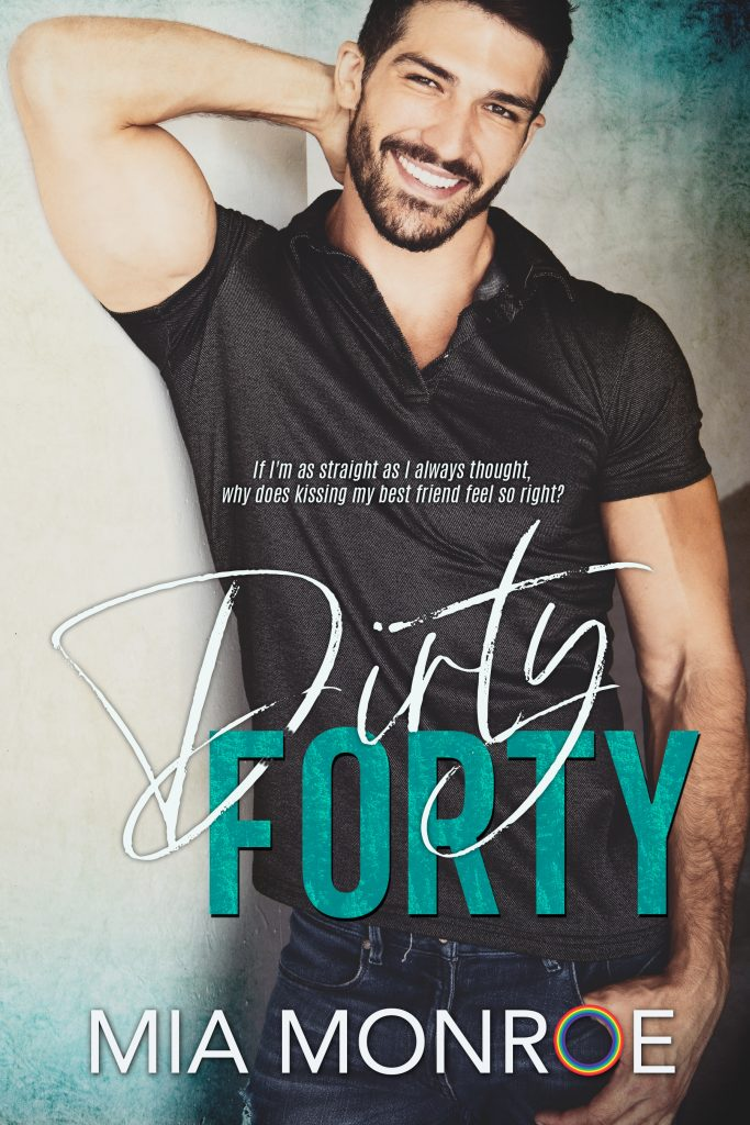 Dirty Forty by Mia Monroe - Gay Romance Ebook Cover