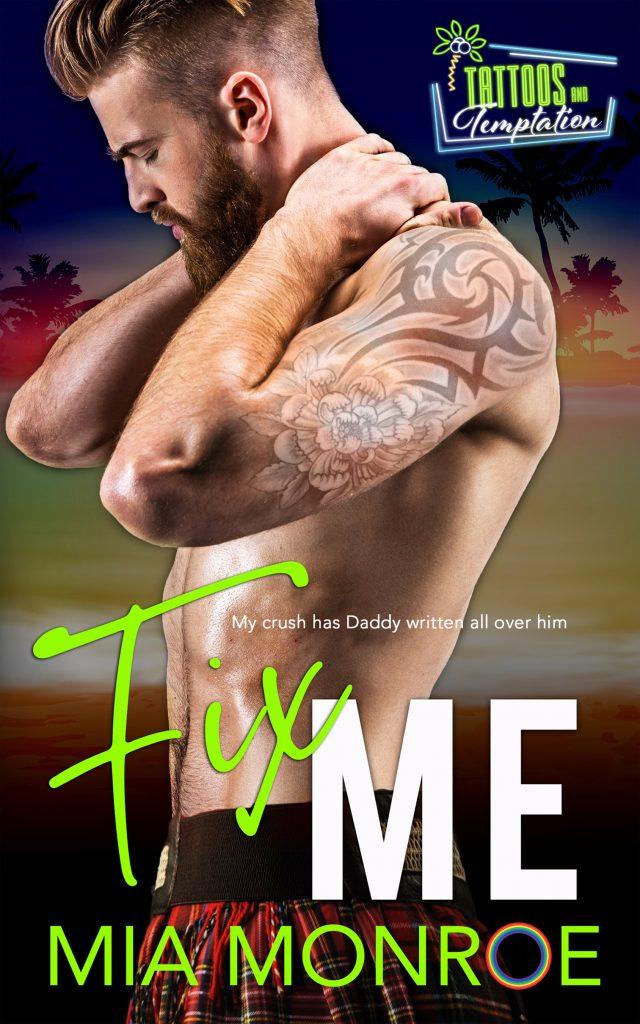 Fix Me by Mia Monroe - Gay Romance Ebook Cover