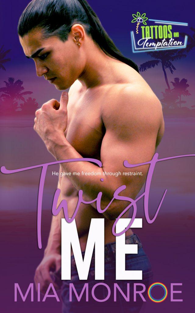 Twist Me by Mia Monroe - Gay Romance Book Cover